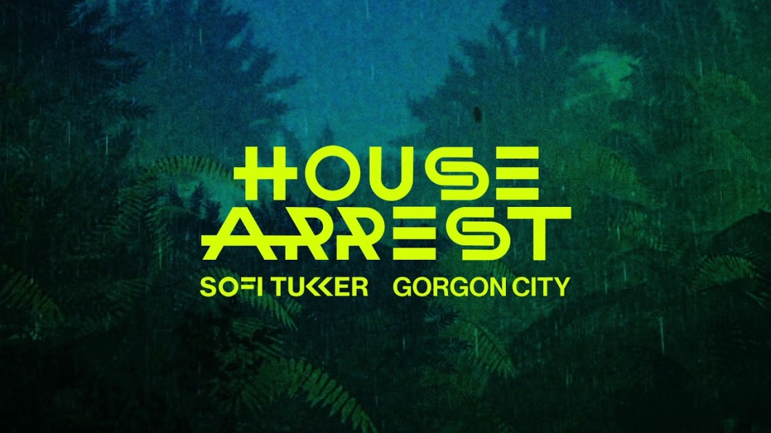 Sofi Tukker x Gorgon City - House Arrest