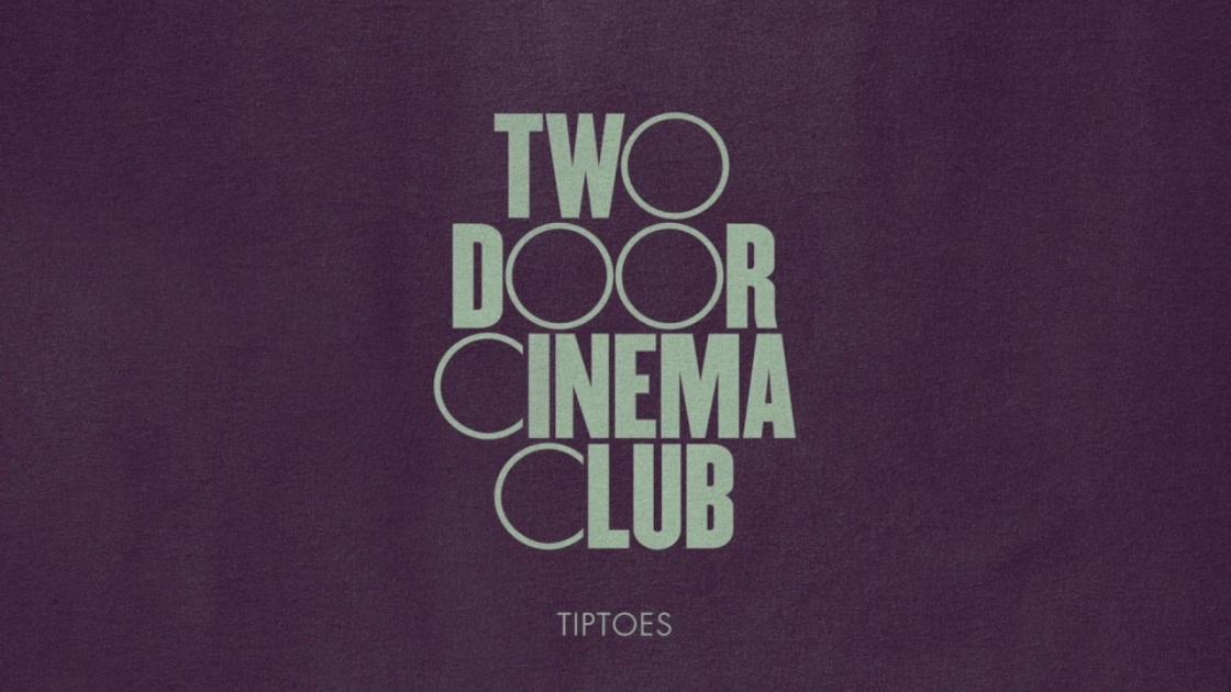 Two Door Cinema Club - Tiptoes