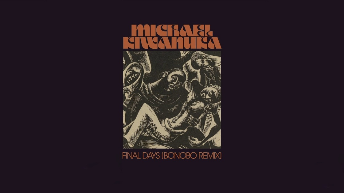 Michael Kiwanuka - Final Days (Bonobo Remix)