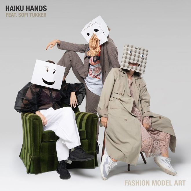 Haiku Hands feat. Sofi Tukker - Fashion Model Art