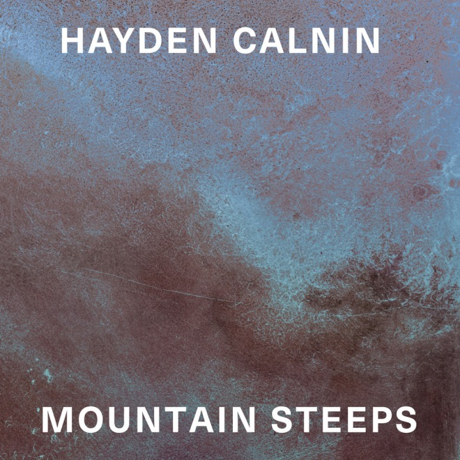 Hayden Calnin - Mountain Steeps