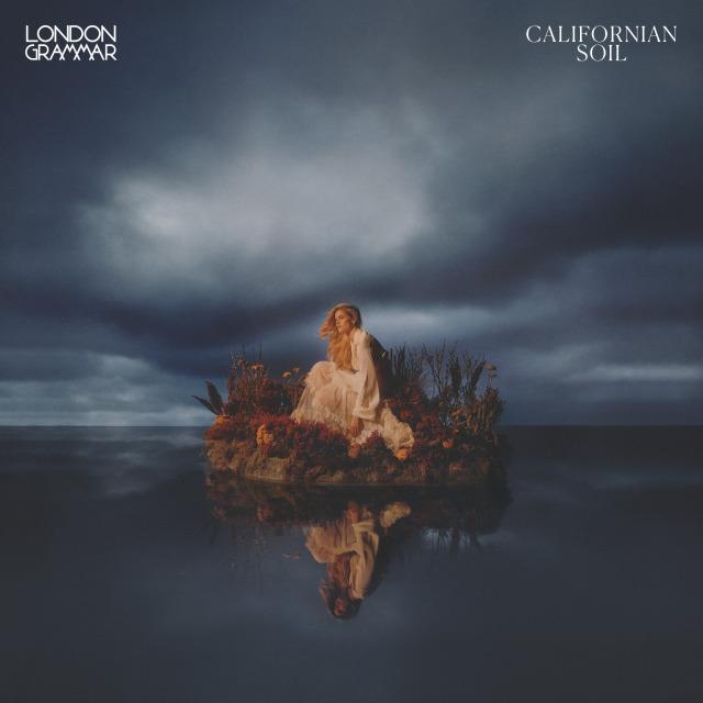 London Grammar - Californian Soil (Album)