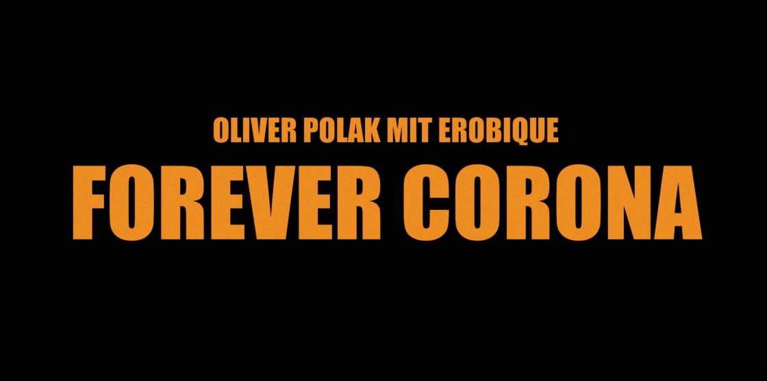 Oliver Polak mit Erobique - Forever Corona