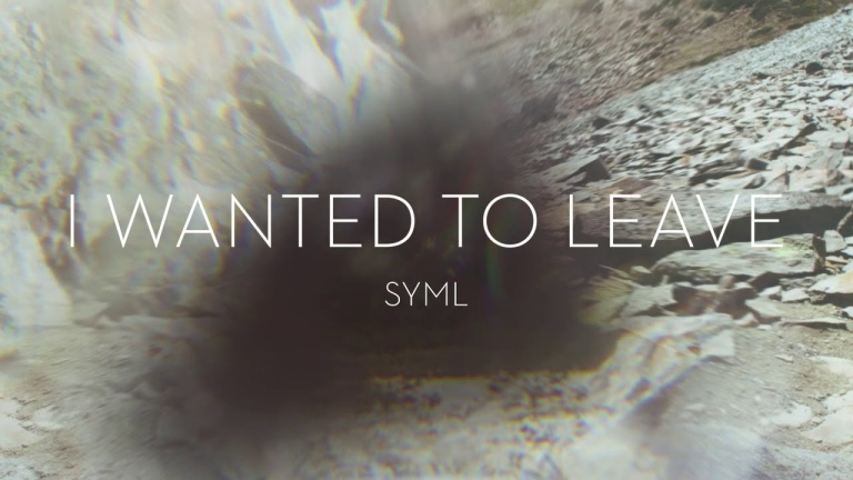 SYML - I Wanted To Leave