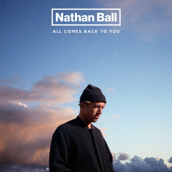 Nathan Ball - All Comes Back To You