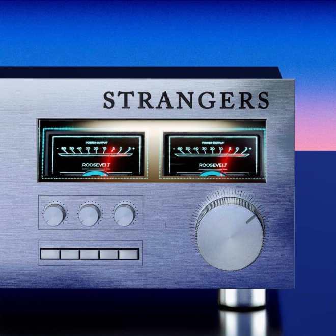 Roosevelt - Strangers