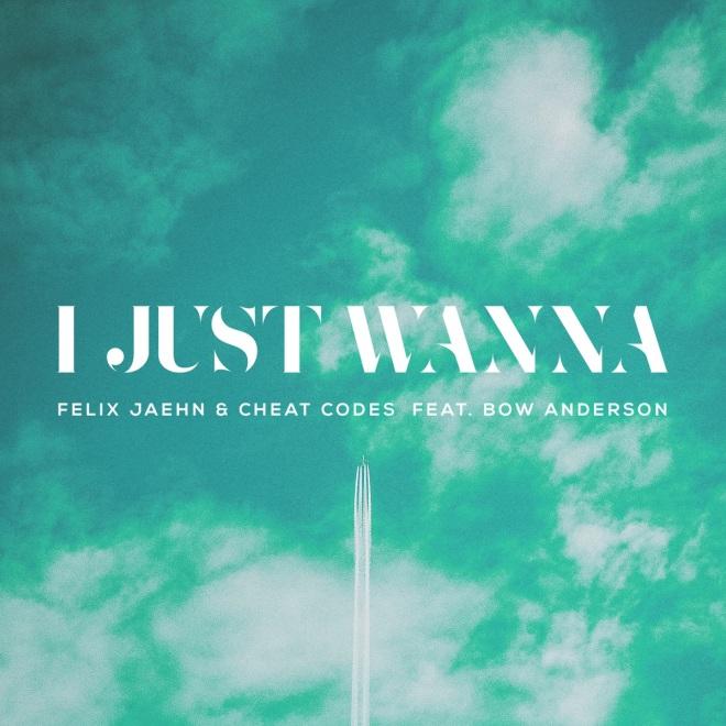 Felix Jaehn feat. Cheat Codes & Bow Anderson - I Just Wanna