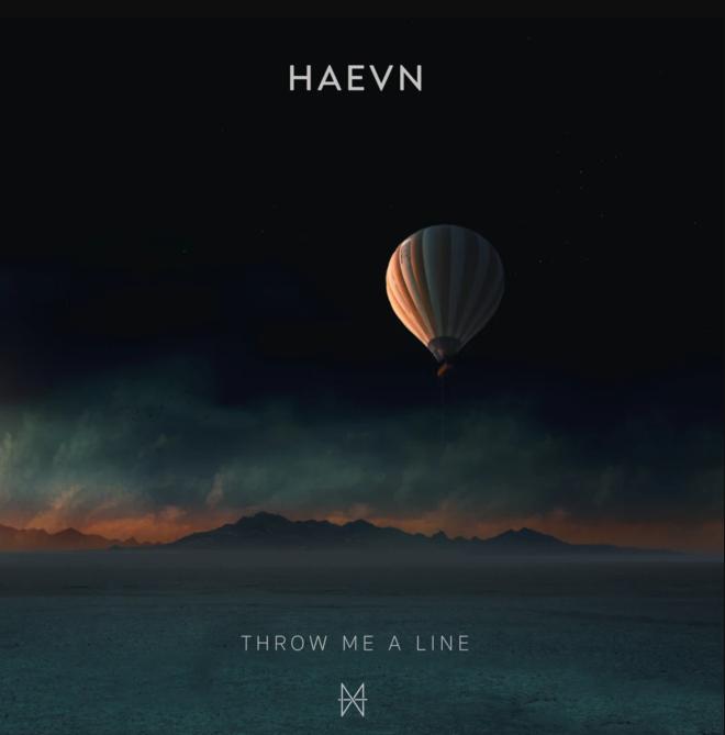 HAEVN - Throw Me A Line
