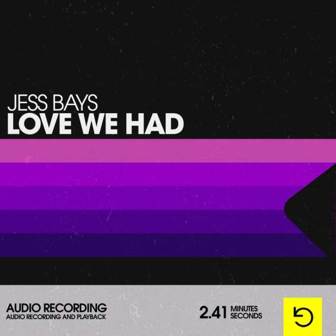 Jess Bays - Love We Had