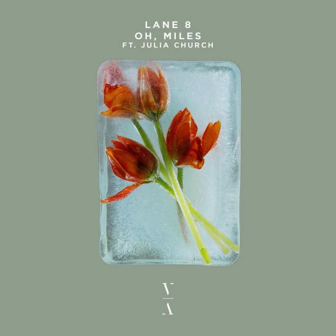 Lane 8 feat. Julia Church - Oh, Miles