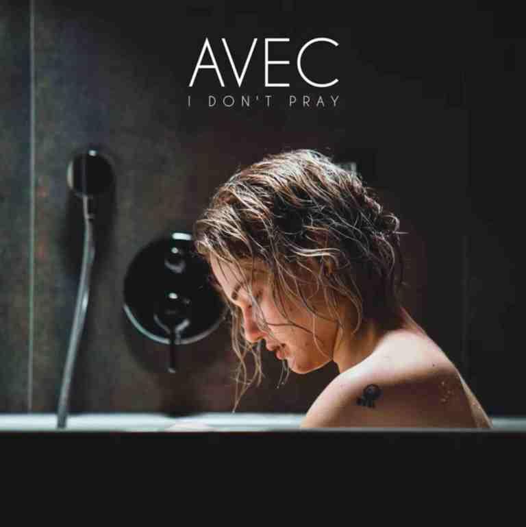 AVEC - I Don't Pray