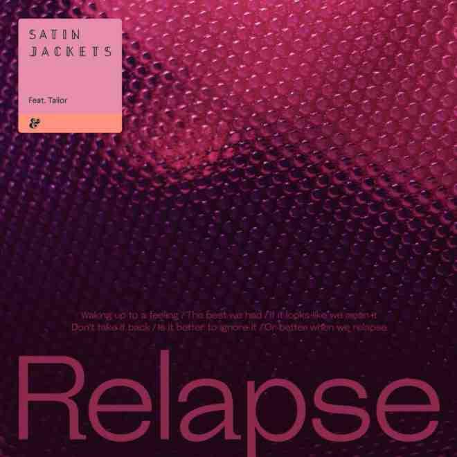 Satin Jackets feat. Tailor - Relapse