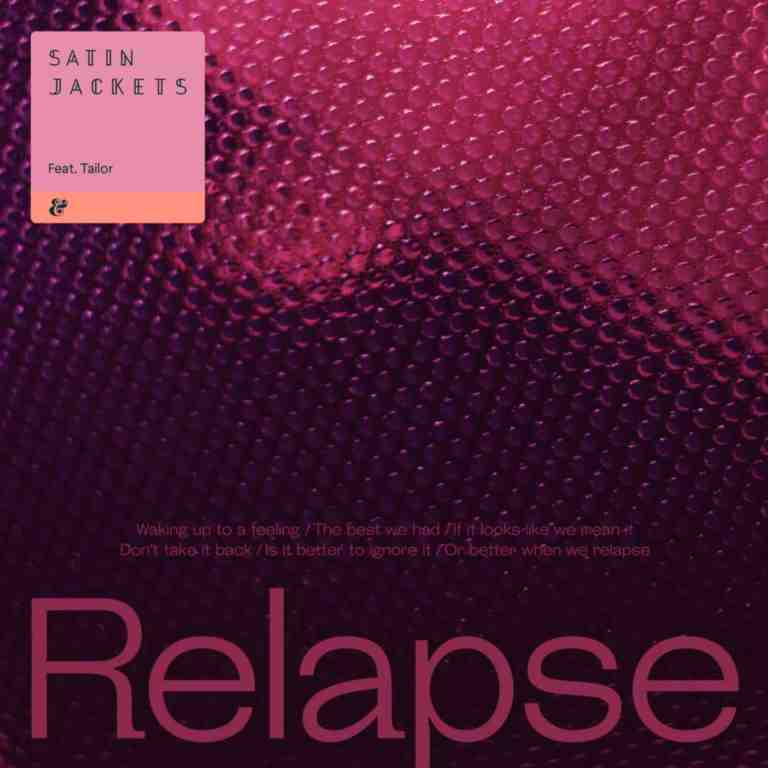 Satin Jackets feat. Tailor - Relapse