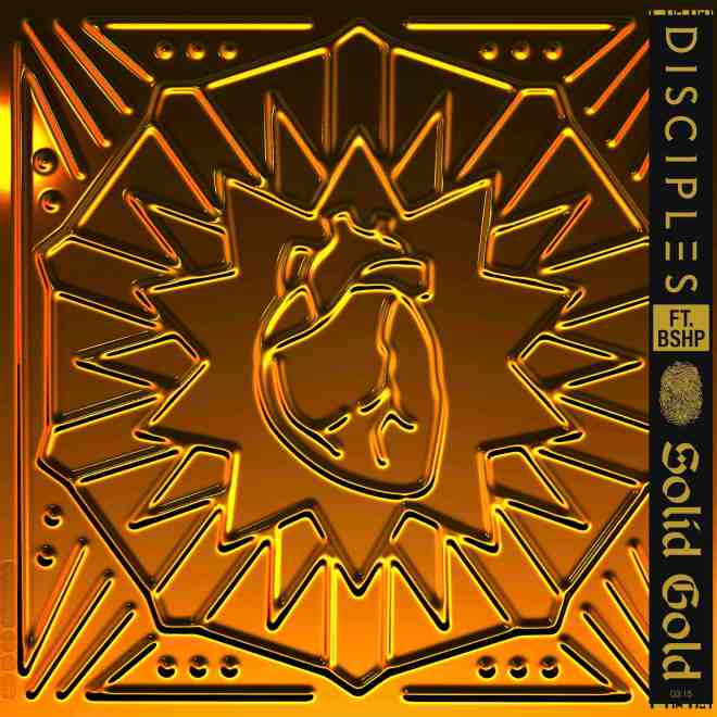 Disciples & bshp - Solid Gold © Sony Music