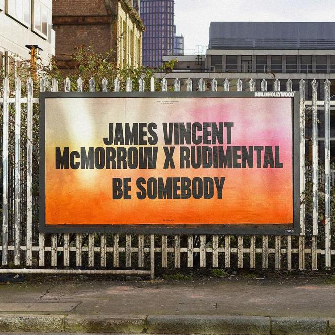 James Vincent McMorrow, Rudimental - Be Somebody