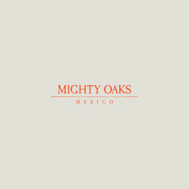 Mighty Oaks - Mexico