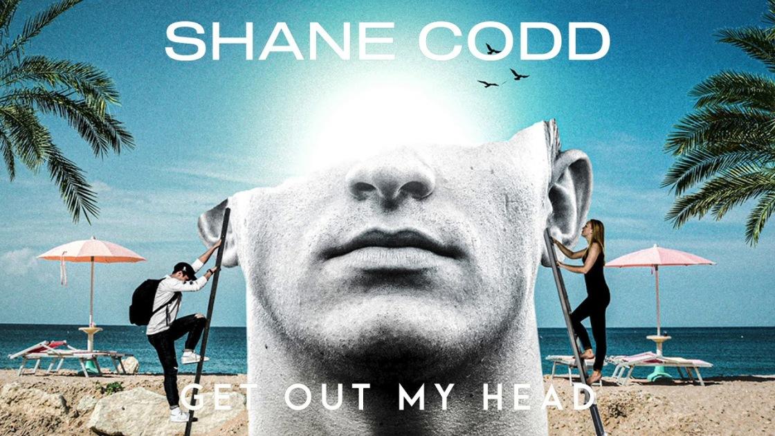 Shane Codd - Get Out My Head