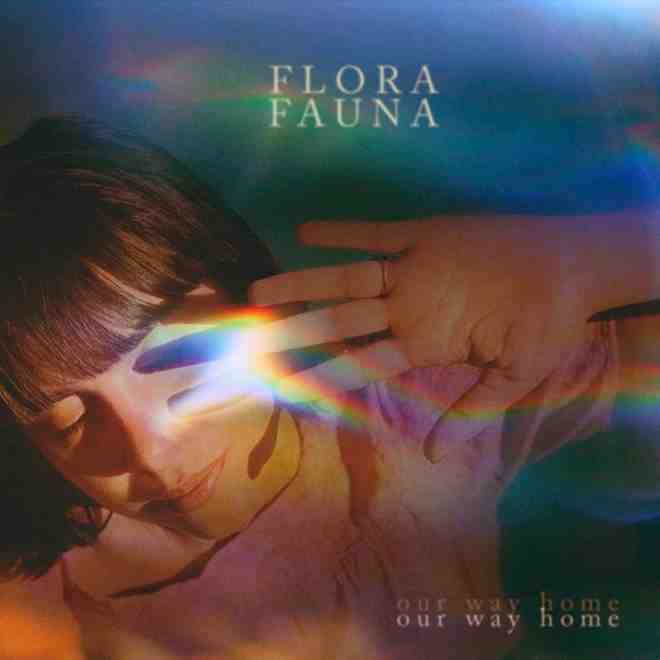 Flora Fauna - Our Way Home