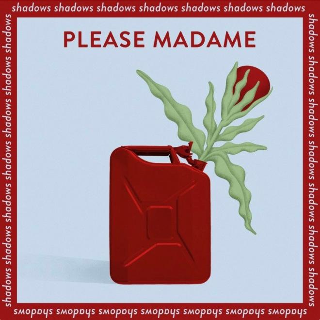 Please Madame - Shadows
