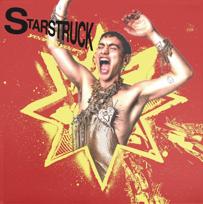 Years & Years - Starstruck