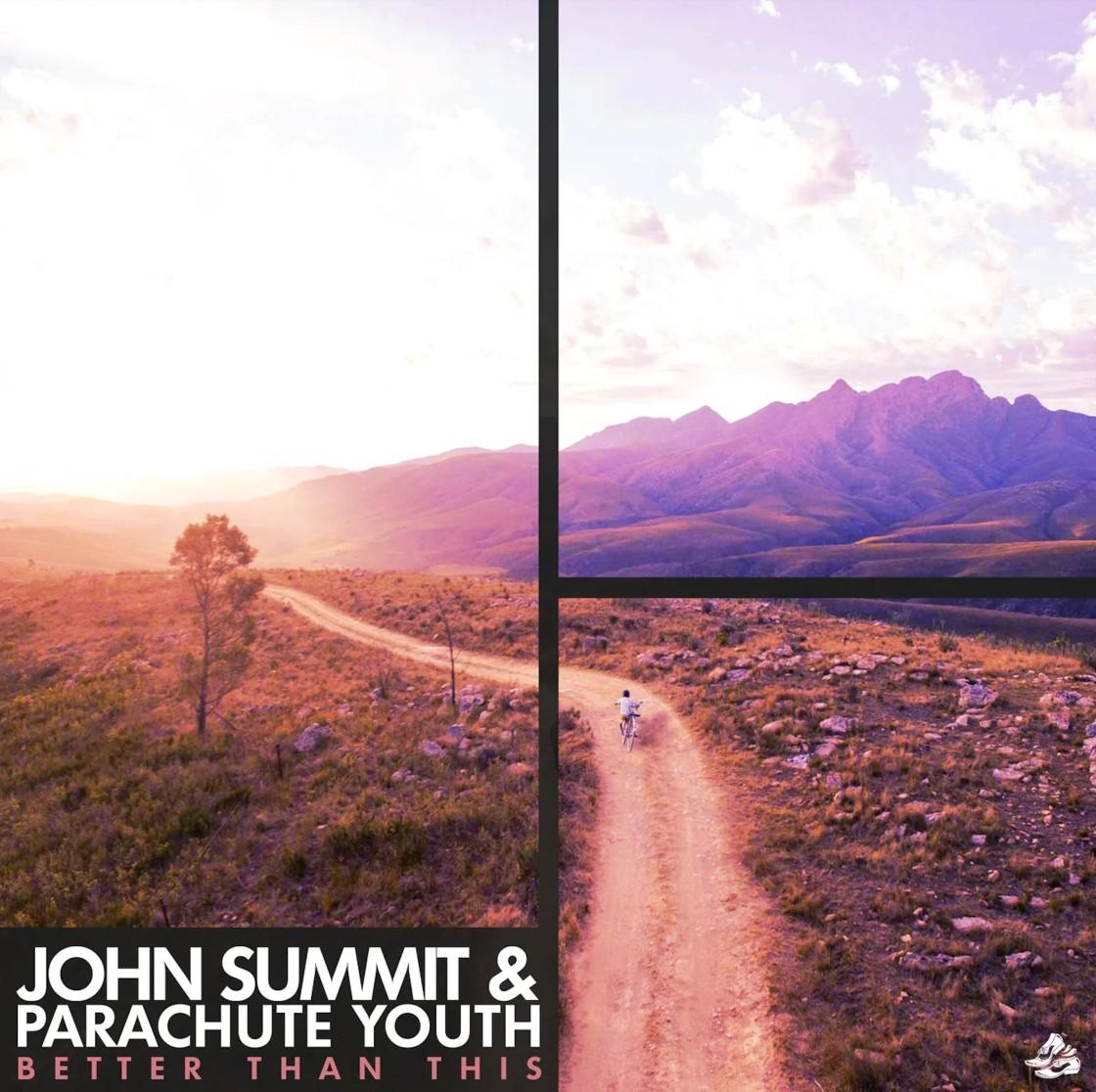 John Summit & Parachute Youth - Better Than This