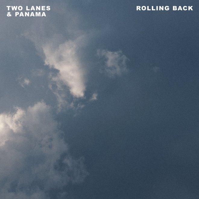 TWO LANES & Panama - Rolling Back