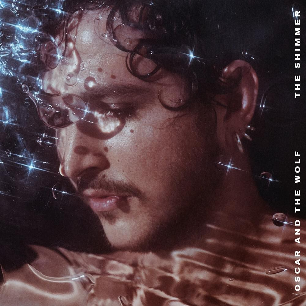 Oscar And The Wolf - The Shimmer