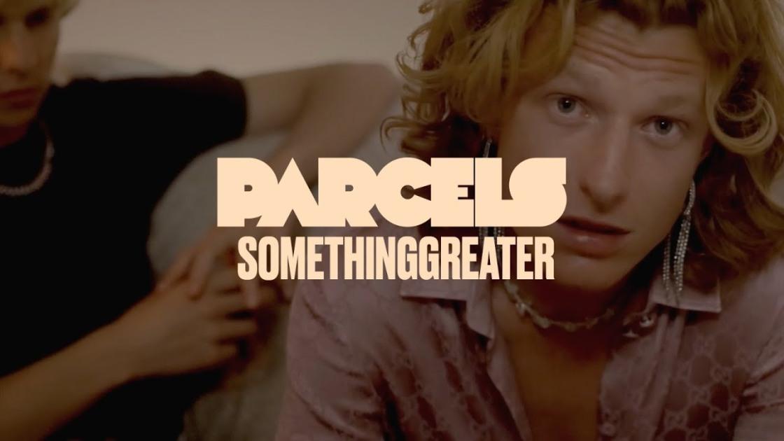 Parcels - Somethinggreater