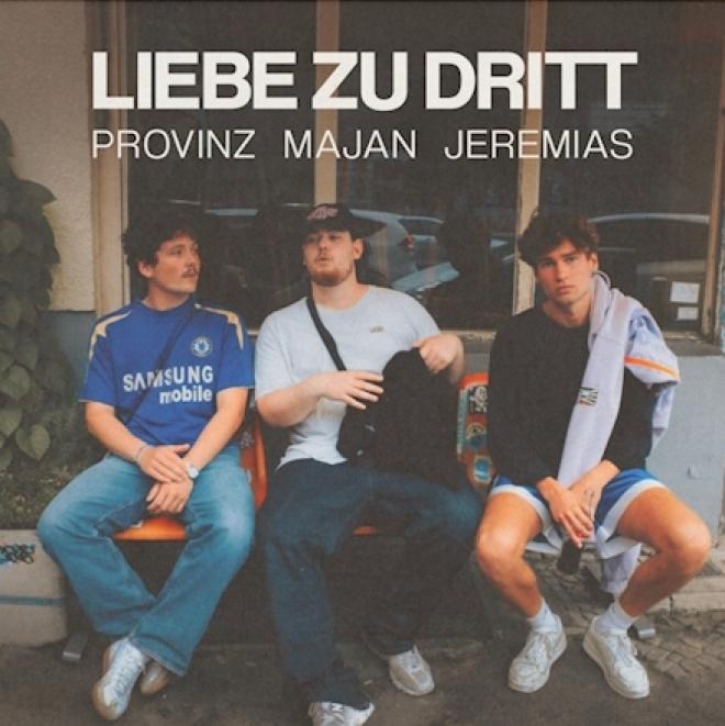 Provinz x Majan x JEREMIAS - Liebe Zu Dritt